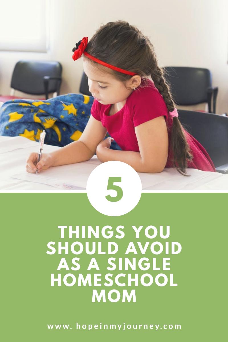5 Things You Should Avoid as a Single Homeschool Mom - Hope In My ...